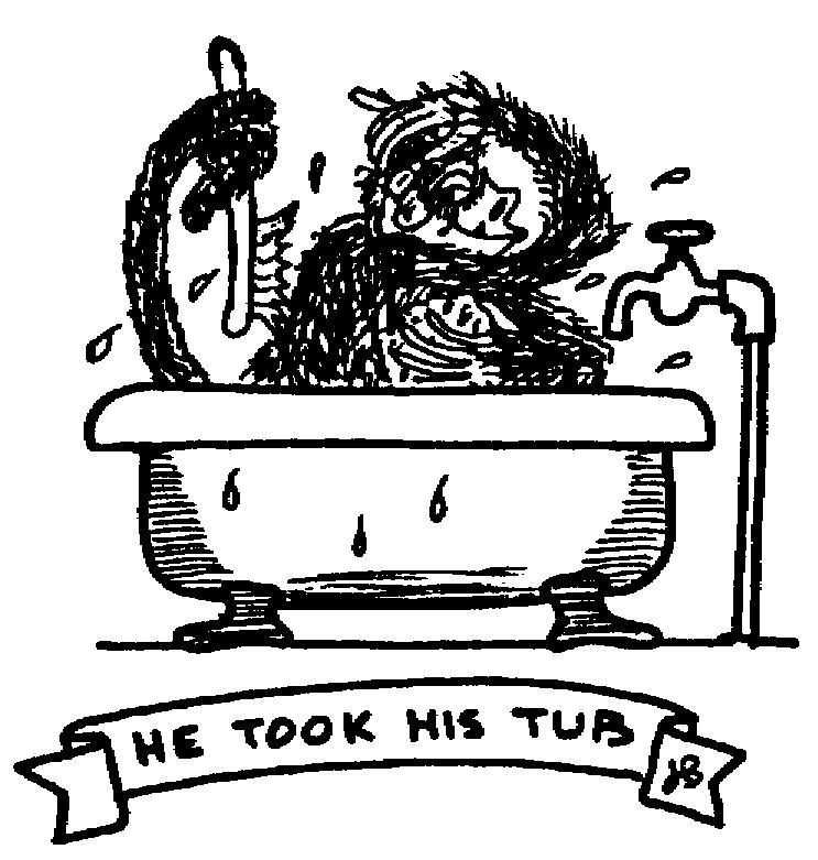 Sketch of He took his tub
