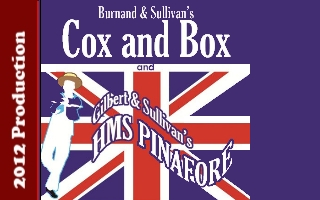 2012 Production Cox and Box and HMS Pinafore